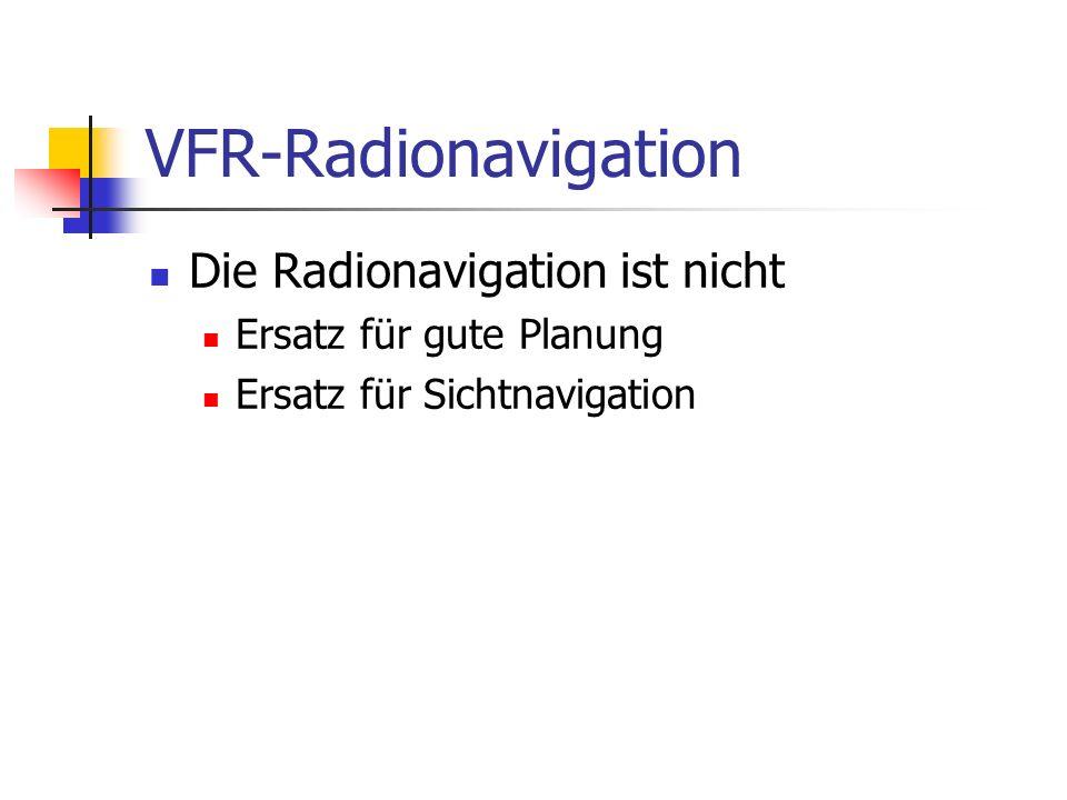 VFR-Radionavigation Die Radionavigation ist nicht