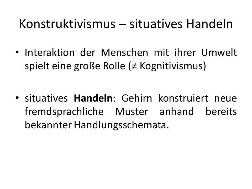 Konstruktivismus – situatives Handeln