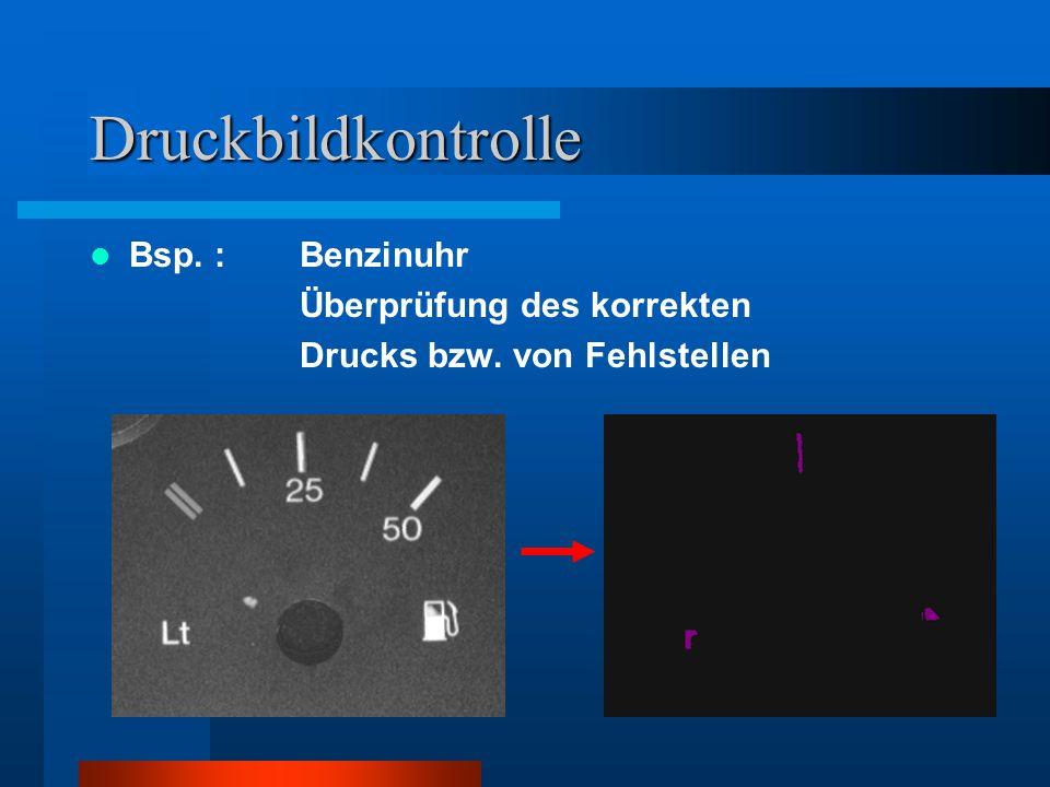 Druckbildkontrolle Bsp. : Benzinuhr Überprüfung des korrekten