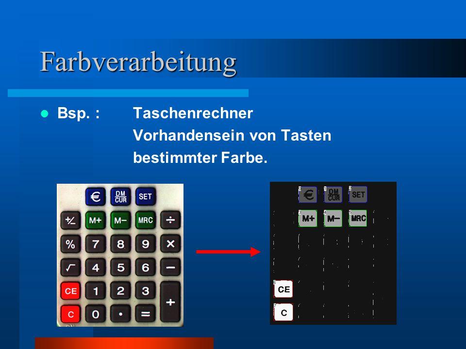 Farbverarbeitung Bsp. : Taschenrechner Vorhandensein von Tasten