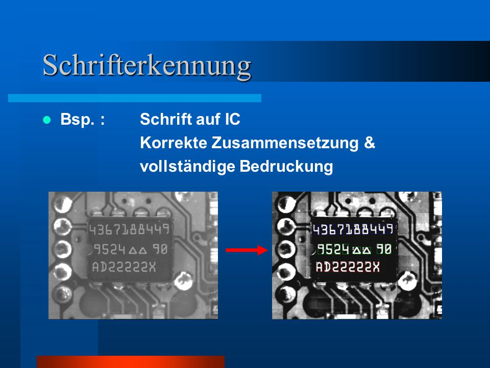 Schrifterkennung Bsp. : Schrift auf IC Korrekte Zusammensetzung &
