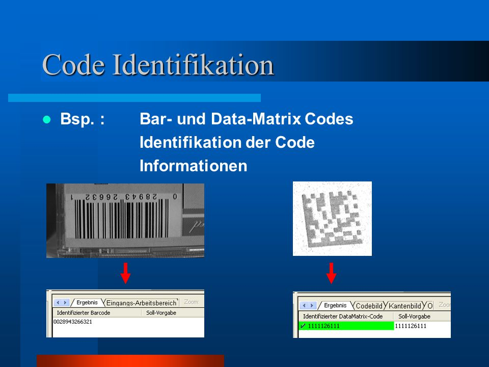 Code Identifikation Bsp. : Bar- und Data-Matrix Codes