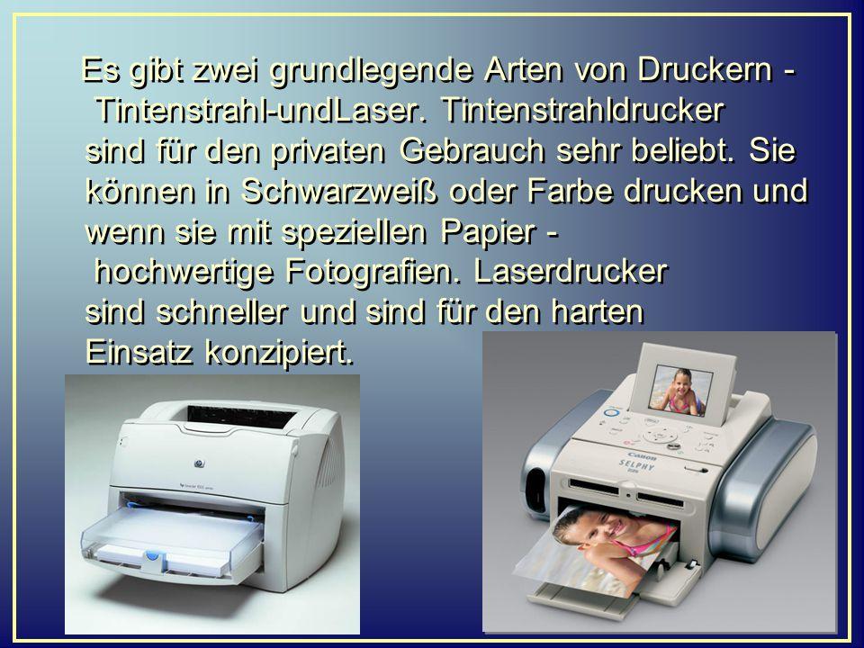 Es gibt zwei grundlegende Arten von Druckern - Tintenstrahl-undLaser