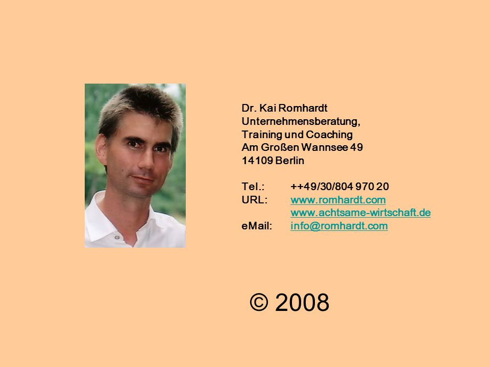 © 2008 Dr. Kai Romhardt Unternehmensberatung, Training und Coaching
