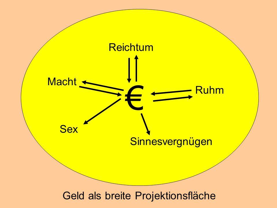 € Reichtum Macht Ruhm Sex Sinnesvergnügen