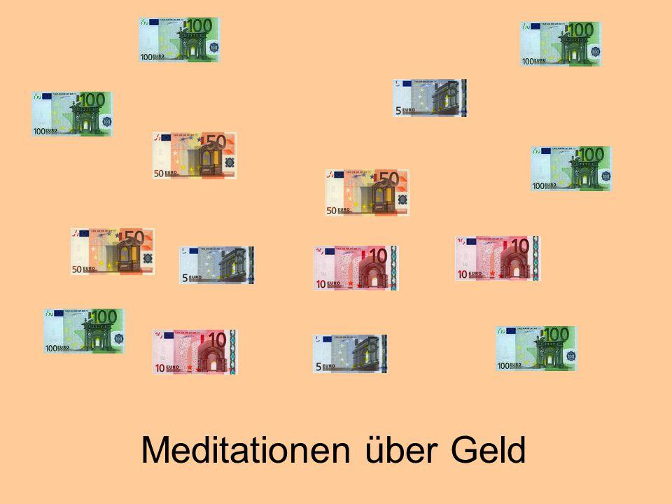 Meditationen über Geld