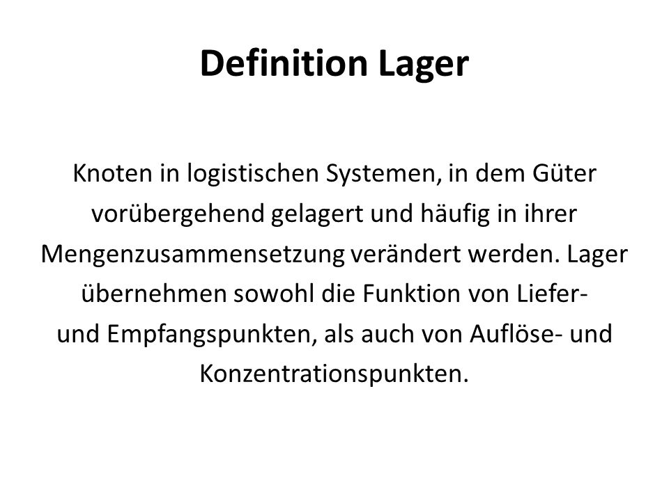 Definition Lager Knoten in logistischen Systemen, in dem Güter