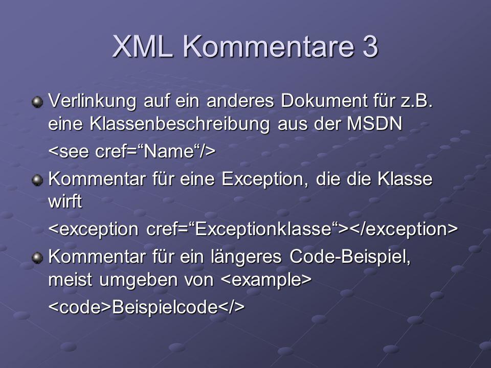 XML Kommentare 3 Verlinkung auf ein anderes Dokument für z.B. eine Klassenbeschreibung aus der MSDN.