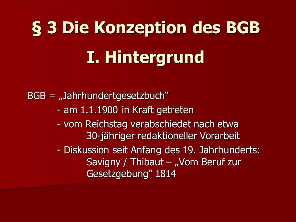§ 3 Die Konzeption des BGB I. Hintergrund