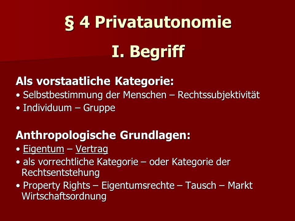 § 4 Privatautonomie I. Begriff