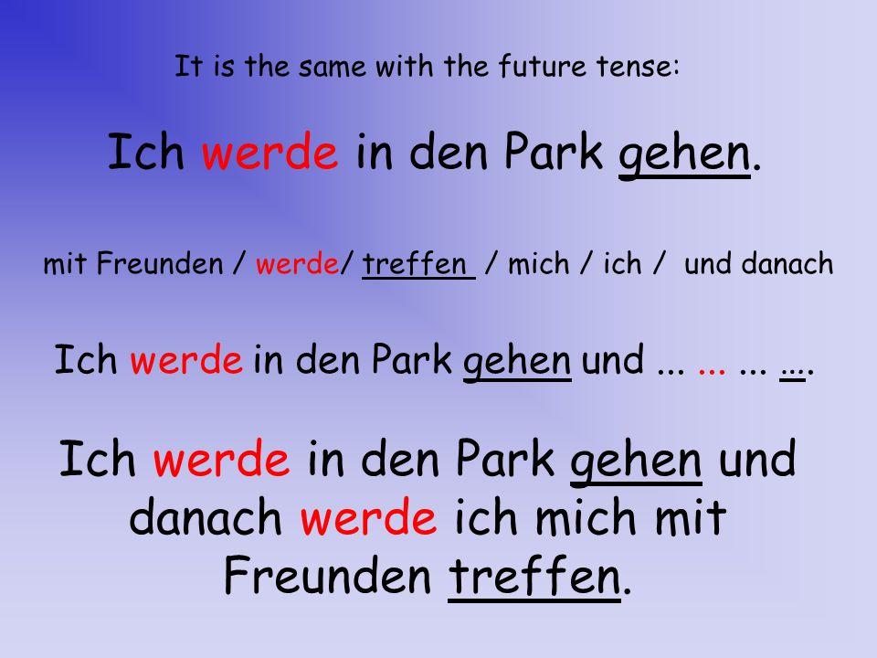 Ich werde in den Park gehen.
