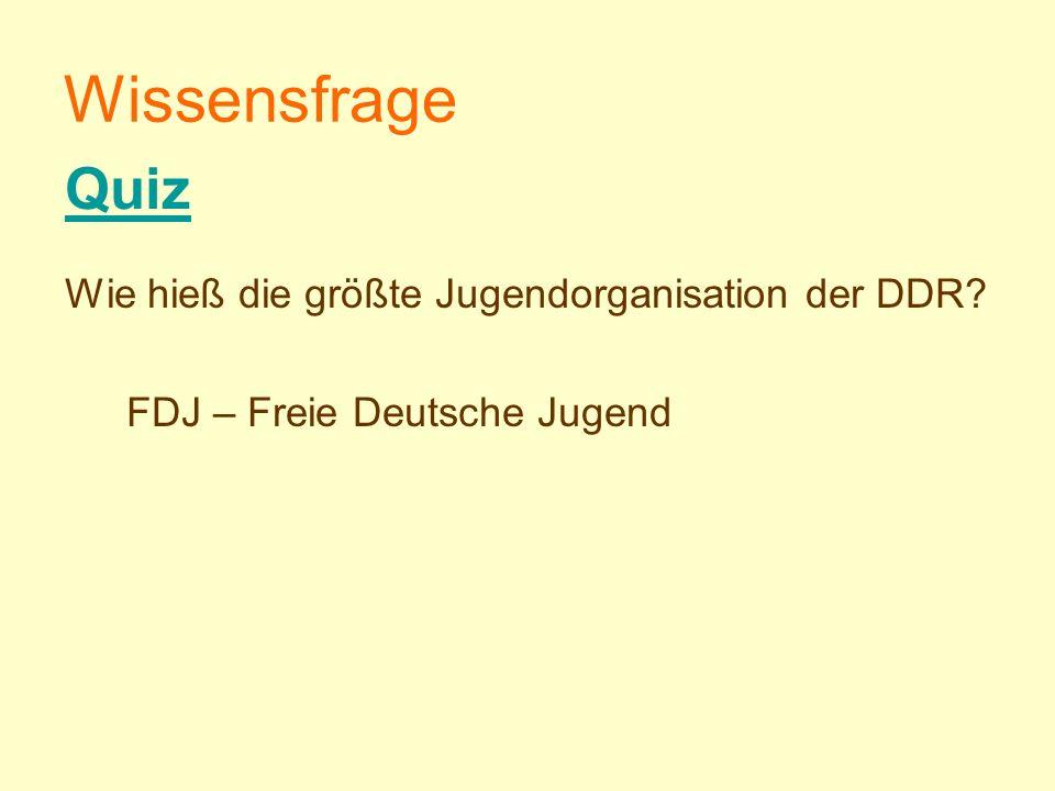 Wissensfrage Quiz Wie hieß die größte Jugendorganisation der DDR
