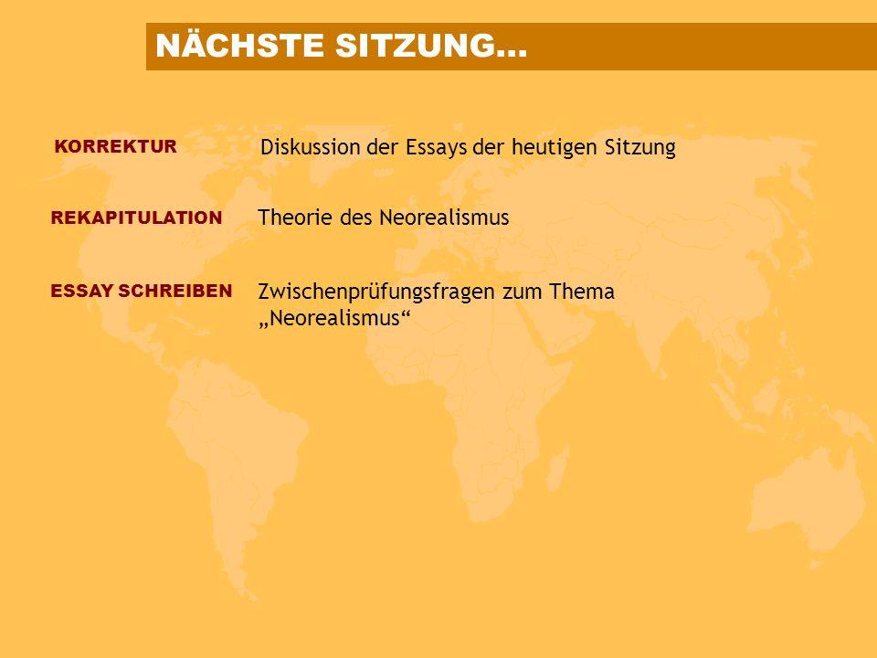 NÄCHSTE SITZUNG... Diskussion der Essays der heutigen Sitzung