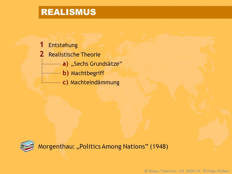 "REALISMUS 1 Entstehung 2 Realistische Theorie a) ""Sechs Grundsätze"