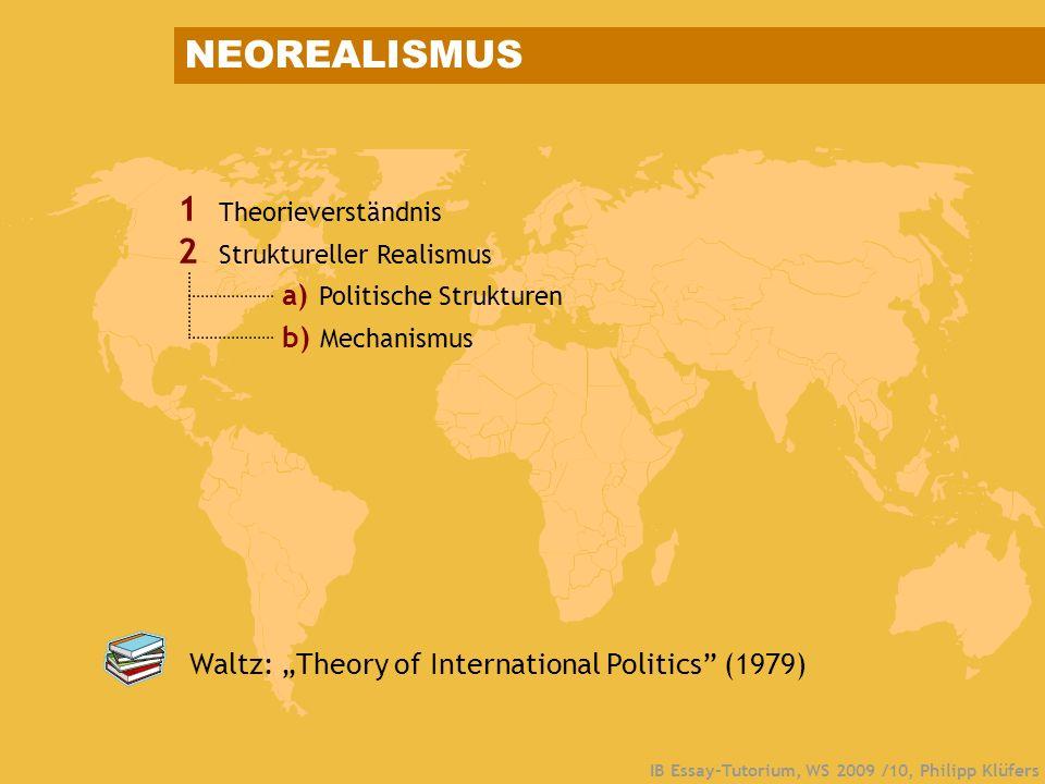 NEOREALISMUS 1 Theorieverständnis 2 Struktureller Realismus