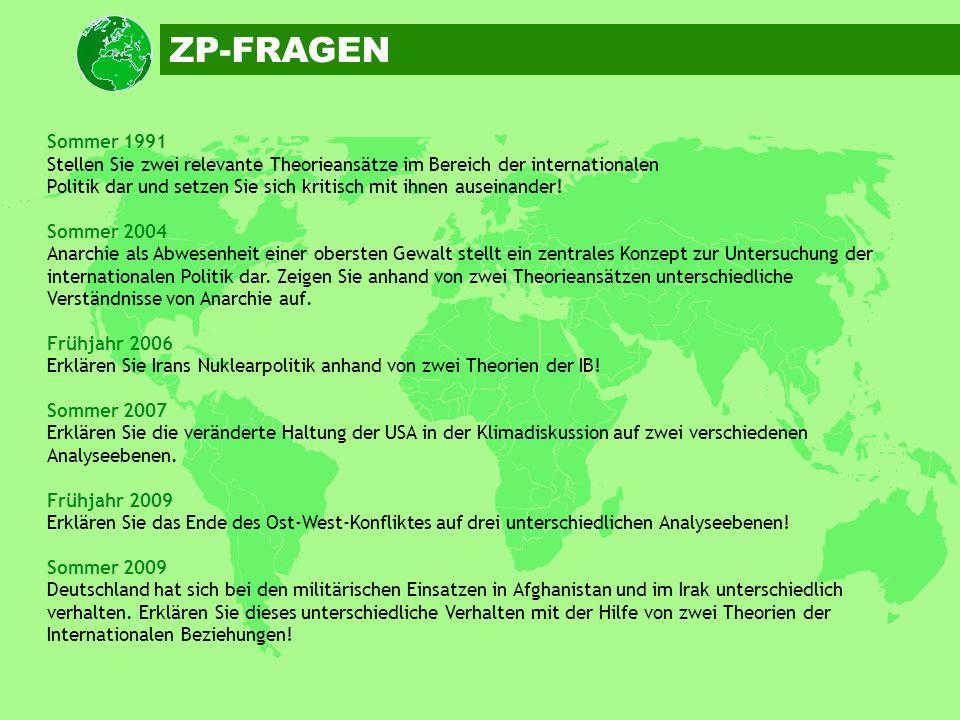 ZP-FRAGEN Sommer 1991. Stellen Sie zwei relevante Theorieansätze im Bereich der internationalen.