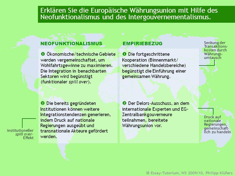 Erklären Sie die Europäische Währungsunion mit Hilfe des Neofunktionalismus und des Intergouvernementalismus.