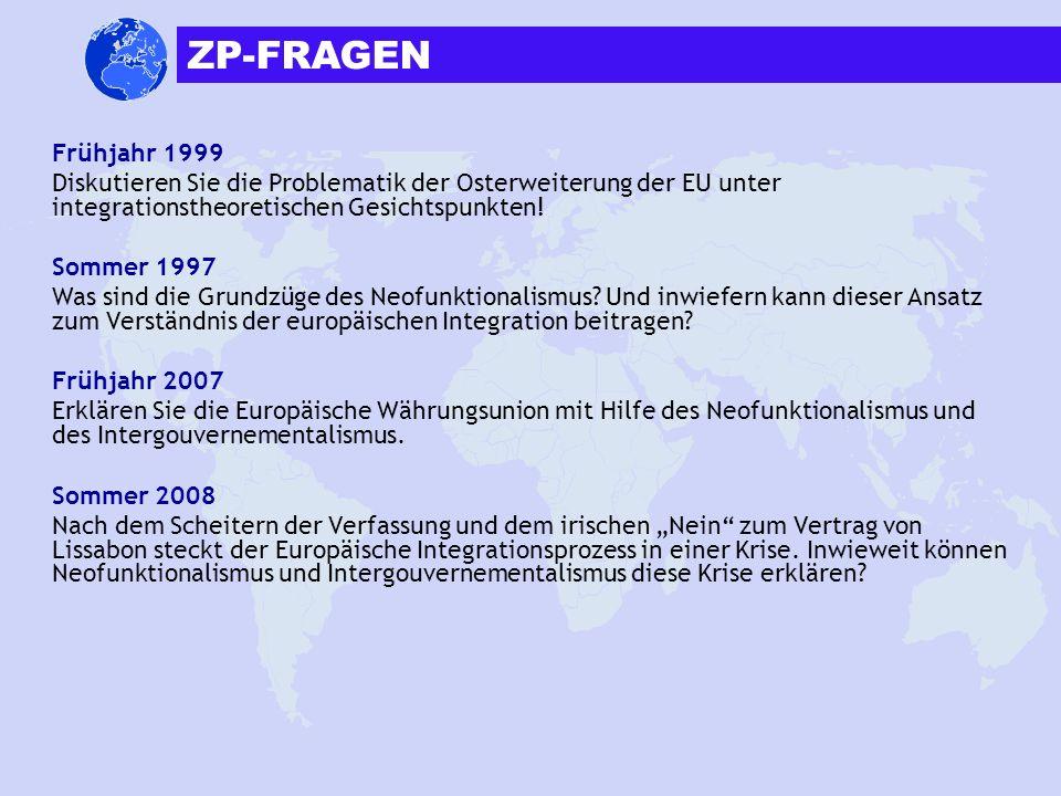 ZP-FRAGEN Frühjahr 1999. Diskutieren Sie die Problematik der Osterweiterung der EU unter integrationstheoretischen Gesichtspunkten!