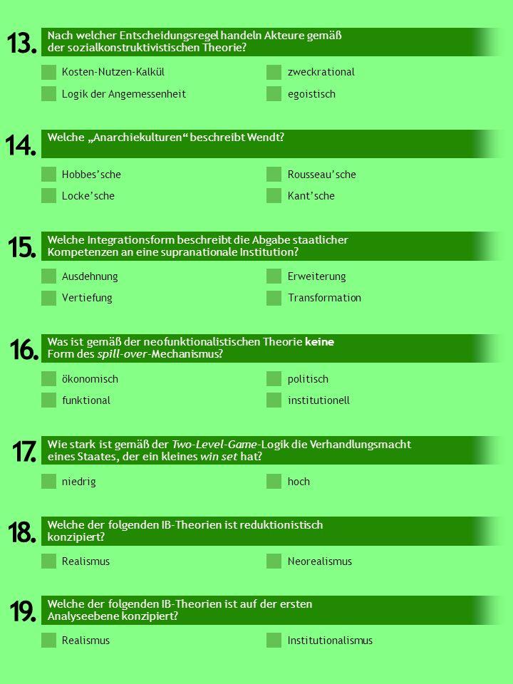 1 3. . Nach welcher Entscheidungsregel handeln Akteure gemäß der sozialkonstruktivistischen Theorie