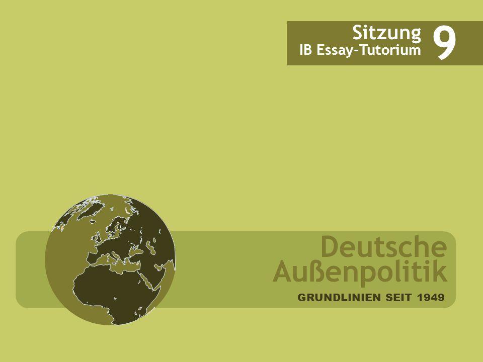 9 Deutsche Außenpolitik Sitzung IB Essay-Tutorium