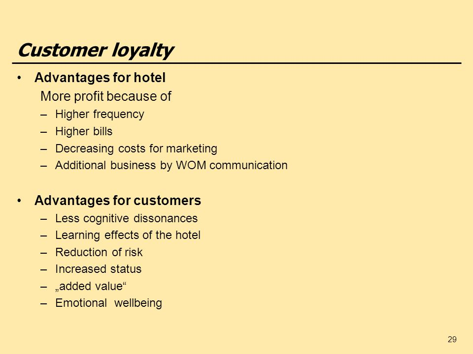 Customer loyalty Advantages for hotel More profit because of
