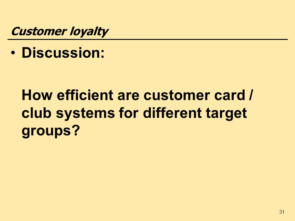 Customer loyalty Discussion: How efficient are customer card / club systems for different target groups