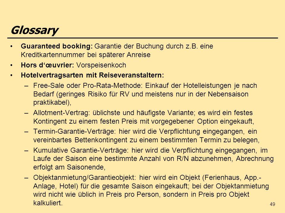 Glossary Guaranteed booking: Garantie der Buchung durch z.B. eine Kreditkartennummer bei späterer Anreise.