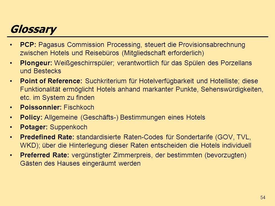 Glossary PCP: Pagasus Commission Processing, steuert die Provisionsabrechnung zwischen Hotels und Reisebüros (Mitgliedschaft erforderlich)