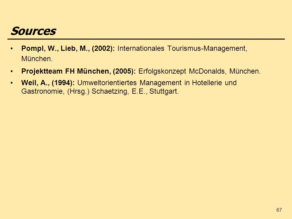 Sources Pompl, W., Lieb, M., (2002): Internationales Tourismus-Management, München.