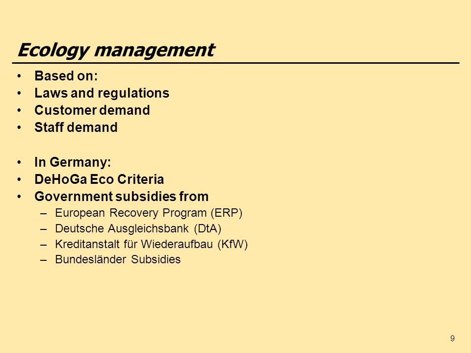 Ecology management Based on: Laws and regulations Customer demand