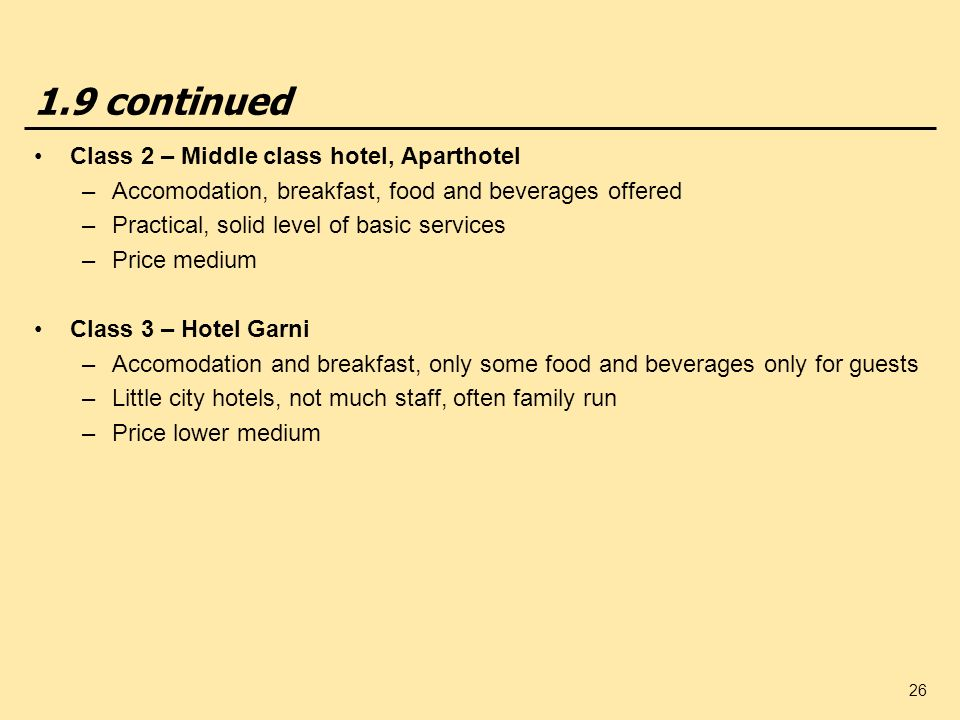 1.9 continued Class 2 – Middle class hotel, Aparthotel