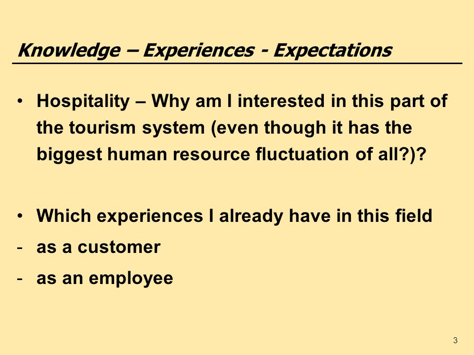 Knowledge – Experiences - Expectations
