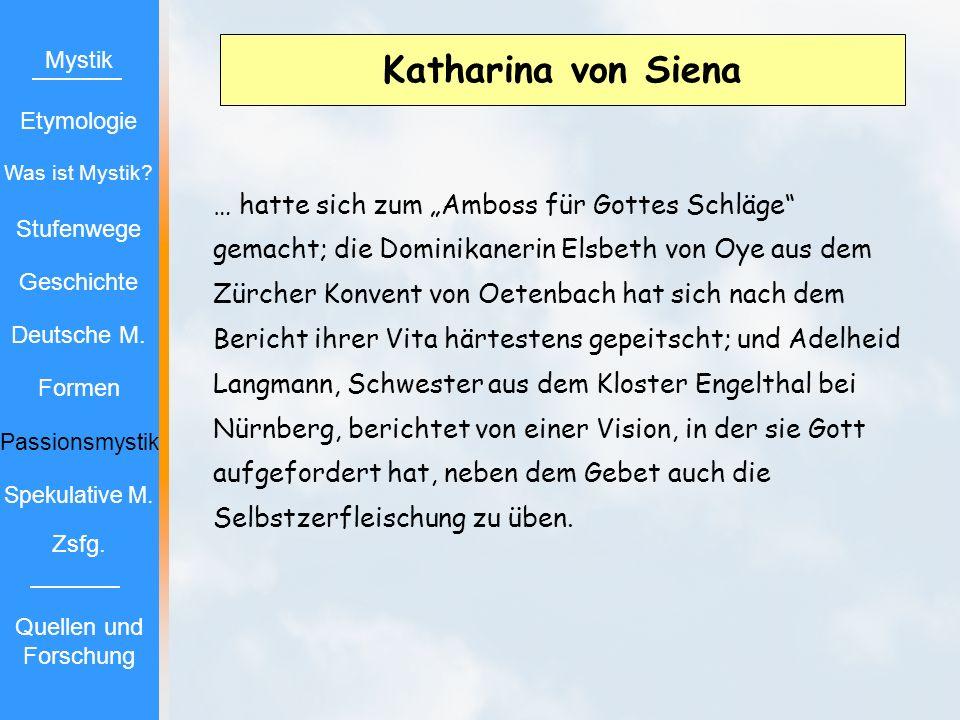 Katharina von Siena Mystik. Etymologie. Was ist Mystik