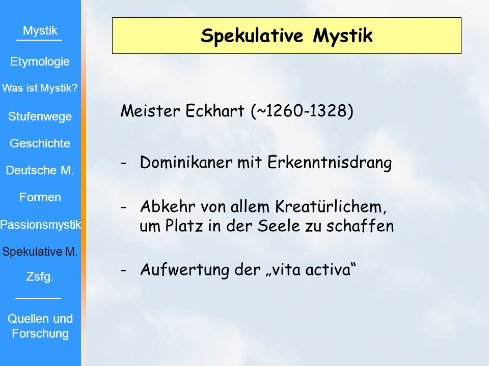 Spekulative Mystik Meister Eckhart (~1260-1328)