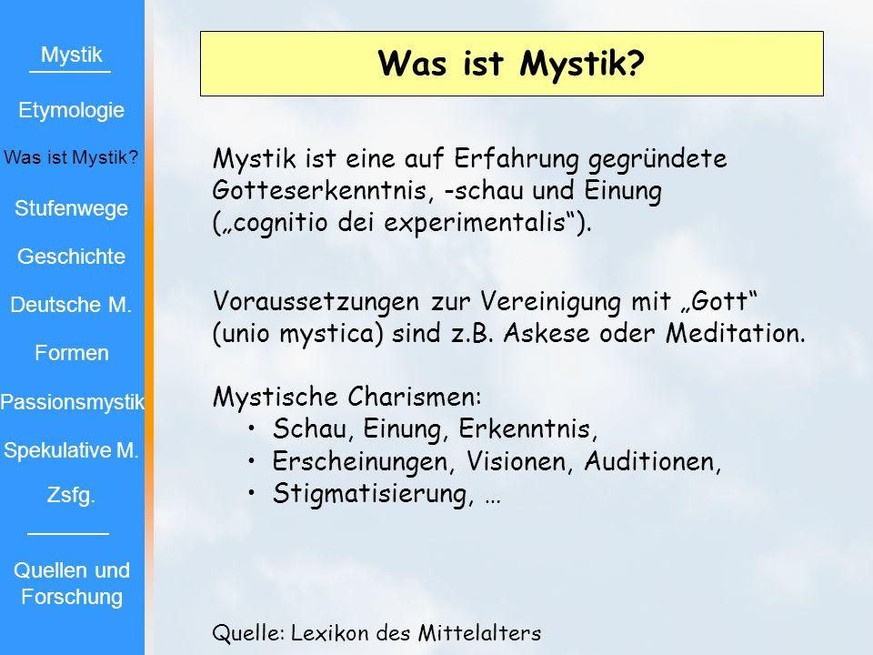 Was ist Mystik Mystik ist eine auf Erfahrung gegründete