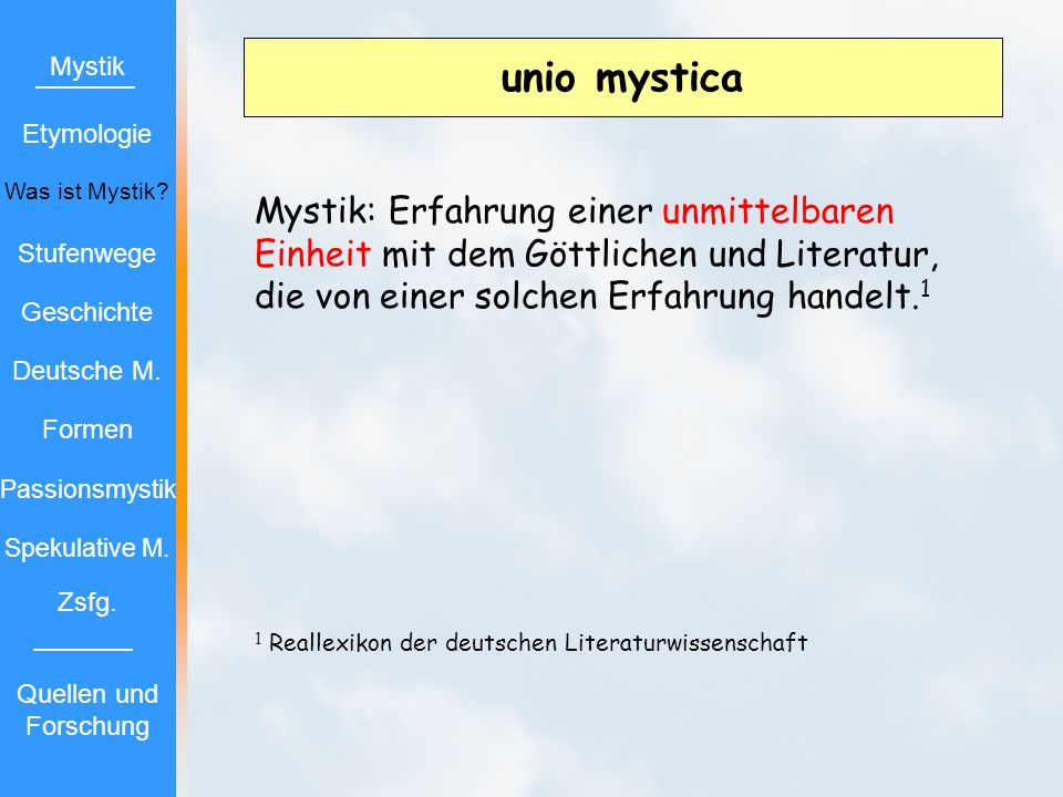 unio mystica Mystik. Etymologie. Was ist Mystik