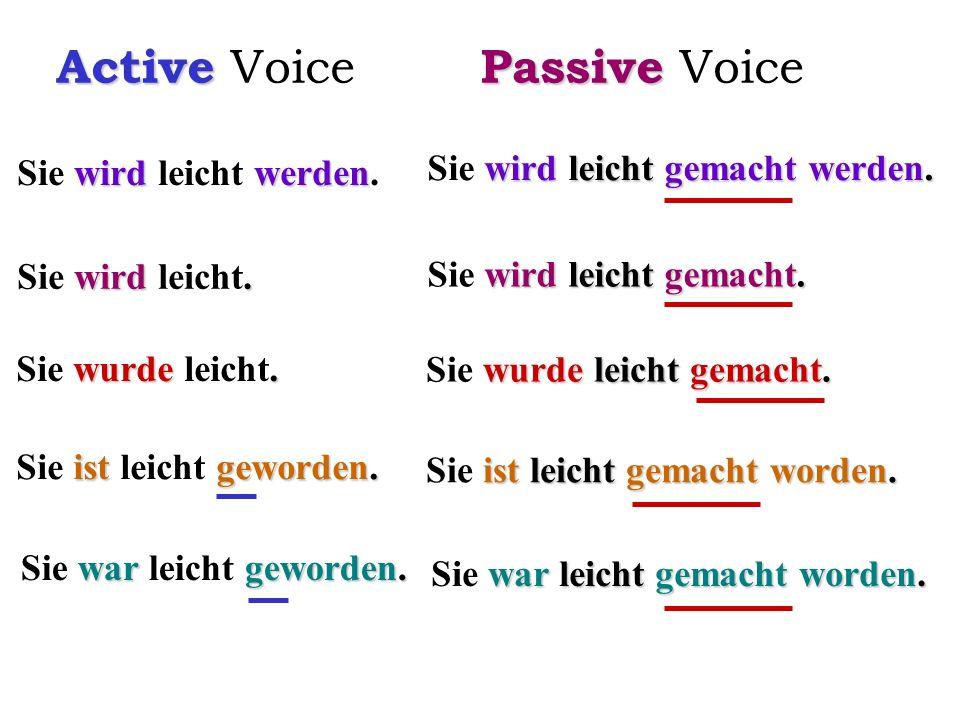 Active Voice Passive Voice Sie wird leicht gemacht werden.