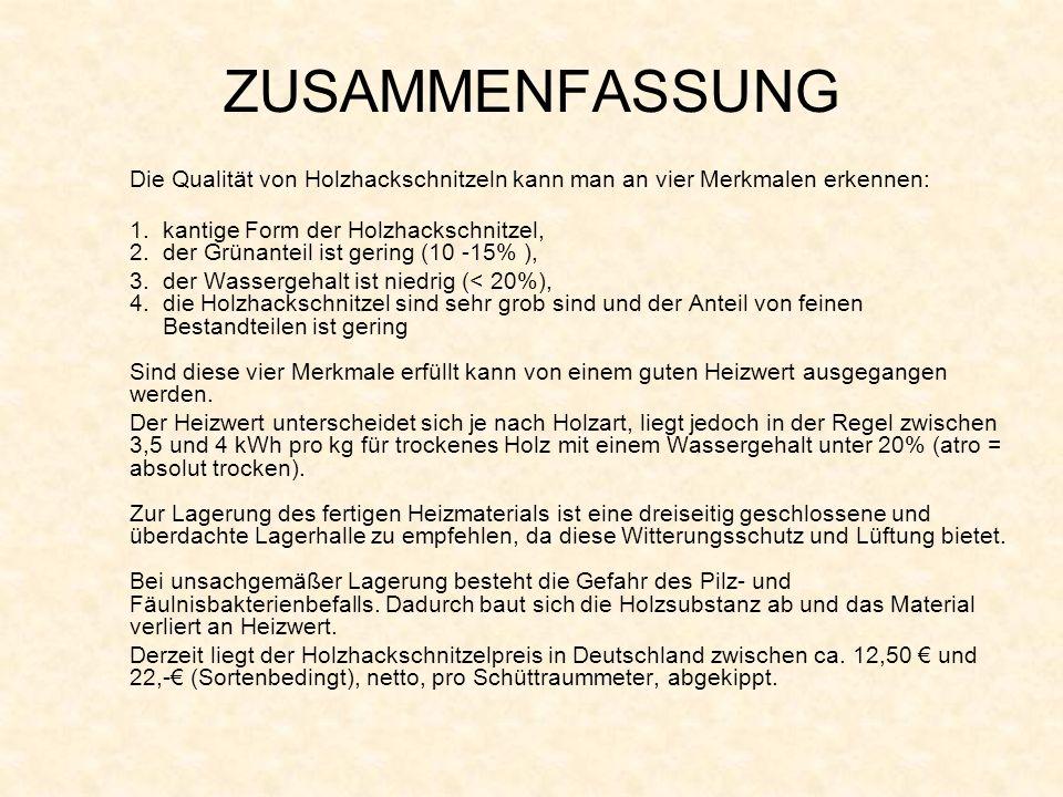 ZUSAMMENFASSUNG Die Qualität von Holzhackschnitzeln kann man an vier Merkmalen erkennen: