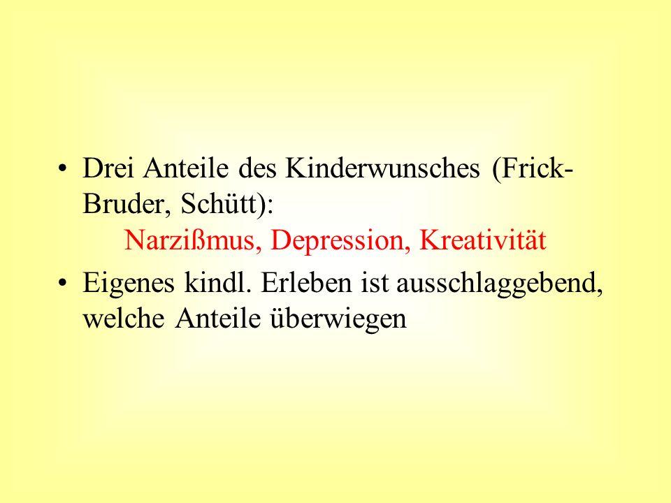 Drei Anteile des Kinderwunsches (Frick-Bruder, Schütt):