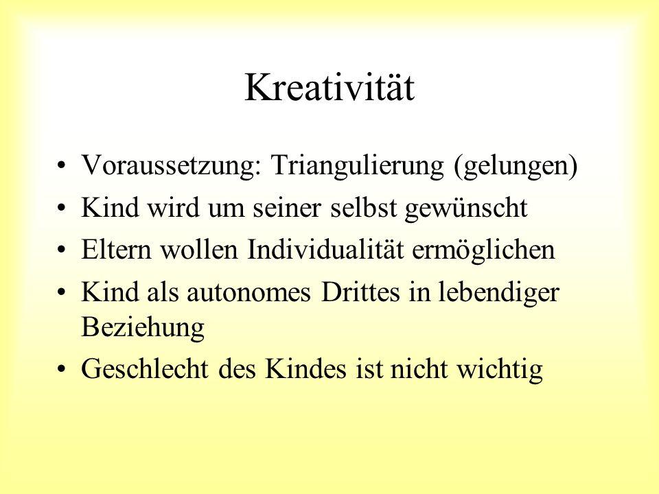 Kreativität Voraussetzung: Triangulierung (gelungen)