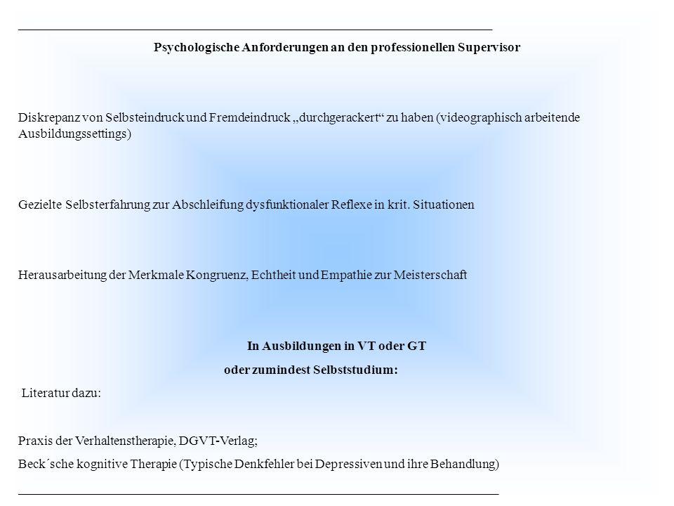 Psychologische Anforderungen an den professionellen Supervisor