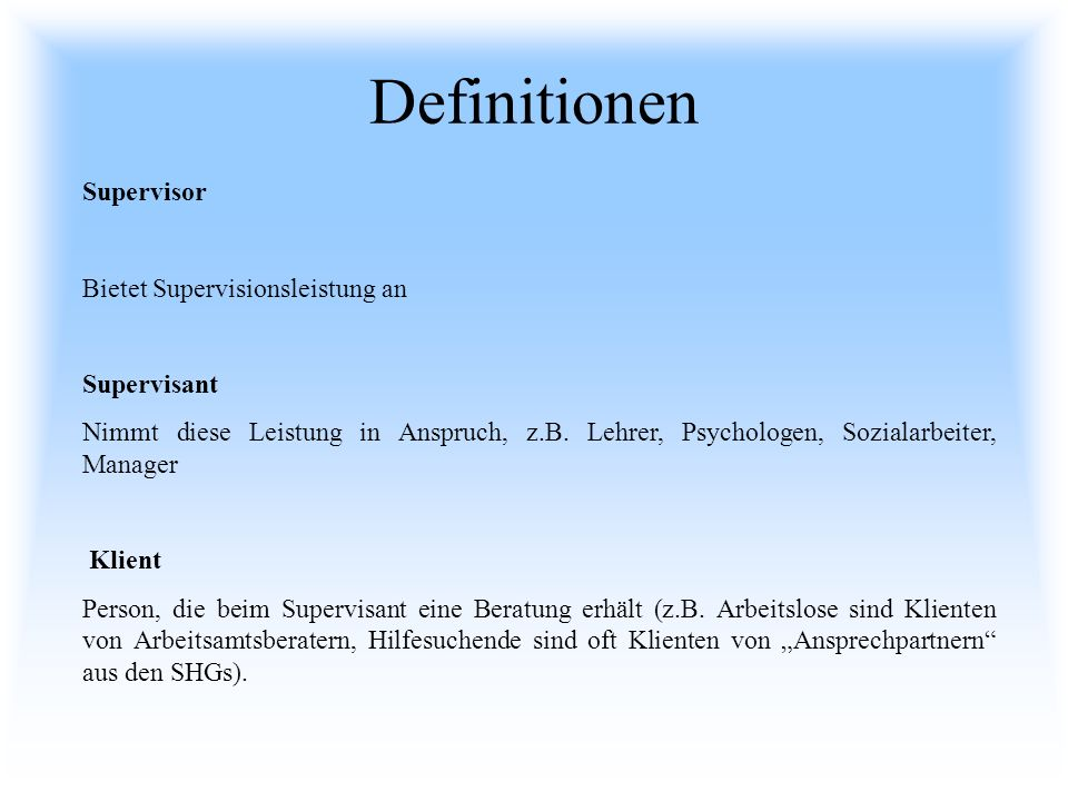 Definitionen Supervisor Bietet Supervisionsleistung an Supervisant