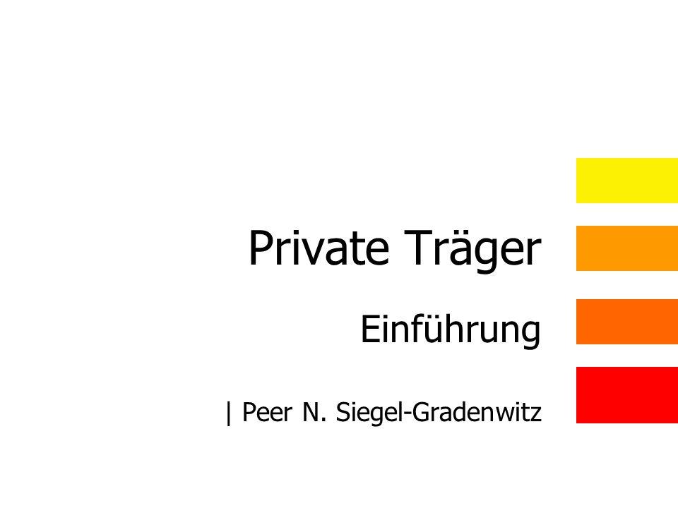 Private Träger Einführung | Peer N. Siegel-Gradenwitz