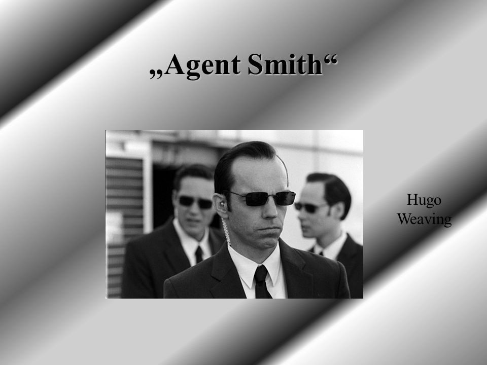 """Agent Smith Hugo Weaving"