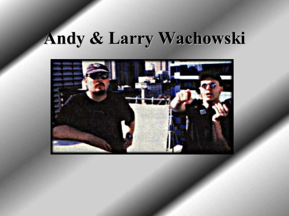 Andy & Larry Wachowski