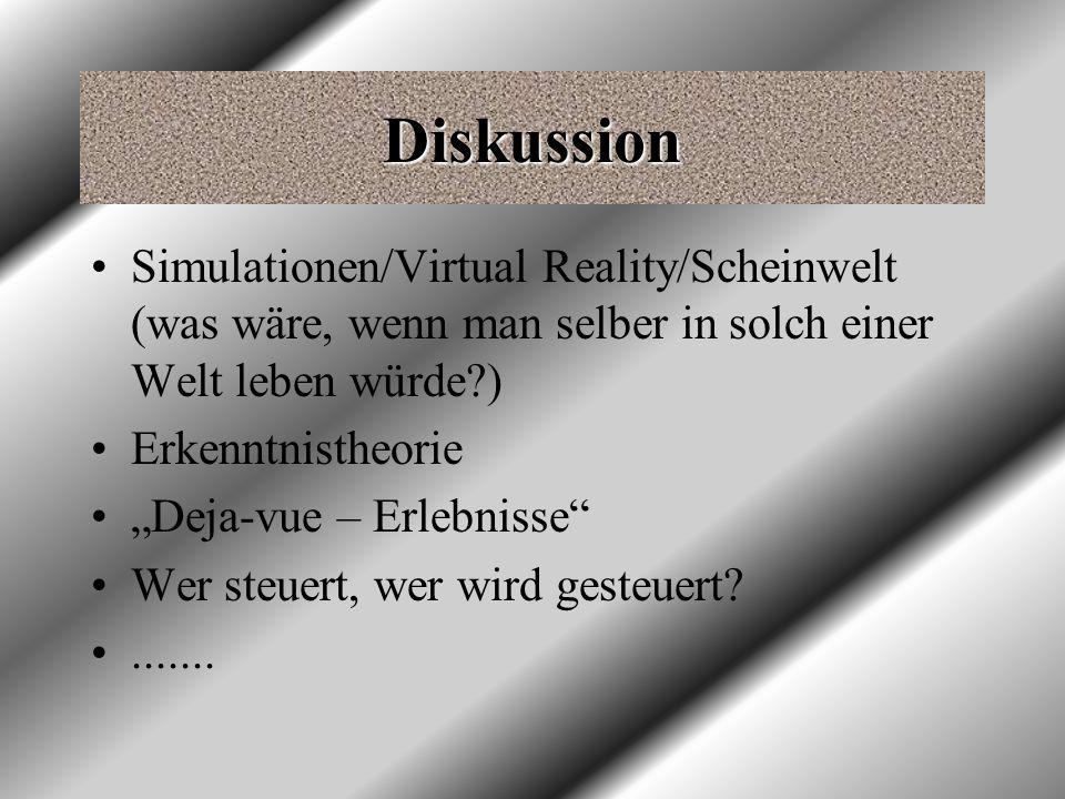 Diskussion Simulationen/Virtual Reality/Scheinwelt (was wäre, wenn man selber in solch einer Welt leben würde )