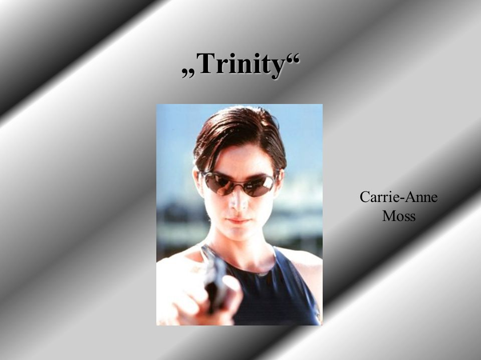 """Trinity Carrie-Anne Moss"