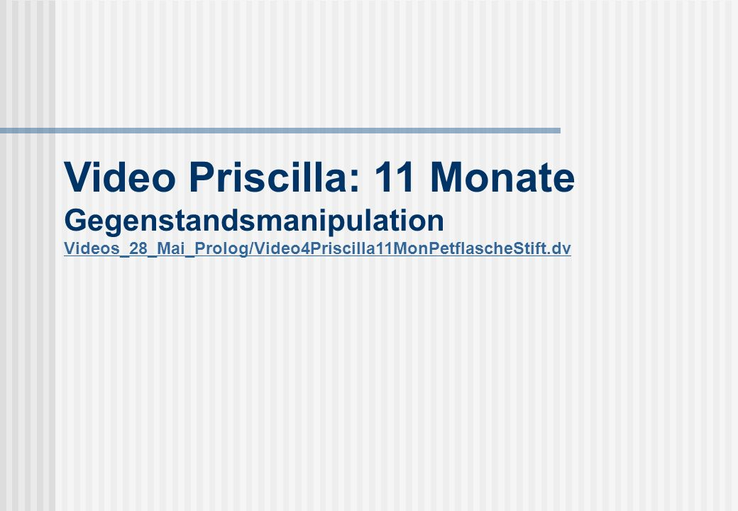 Video Priscilla: 11 Monate