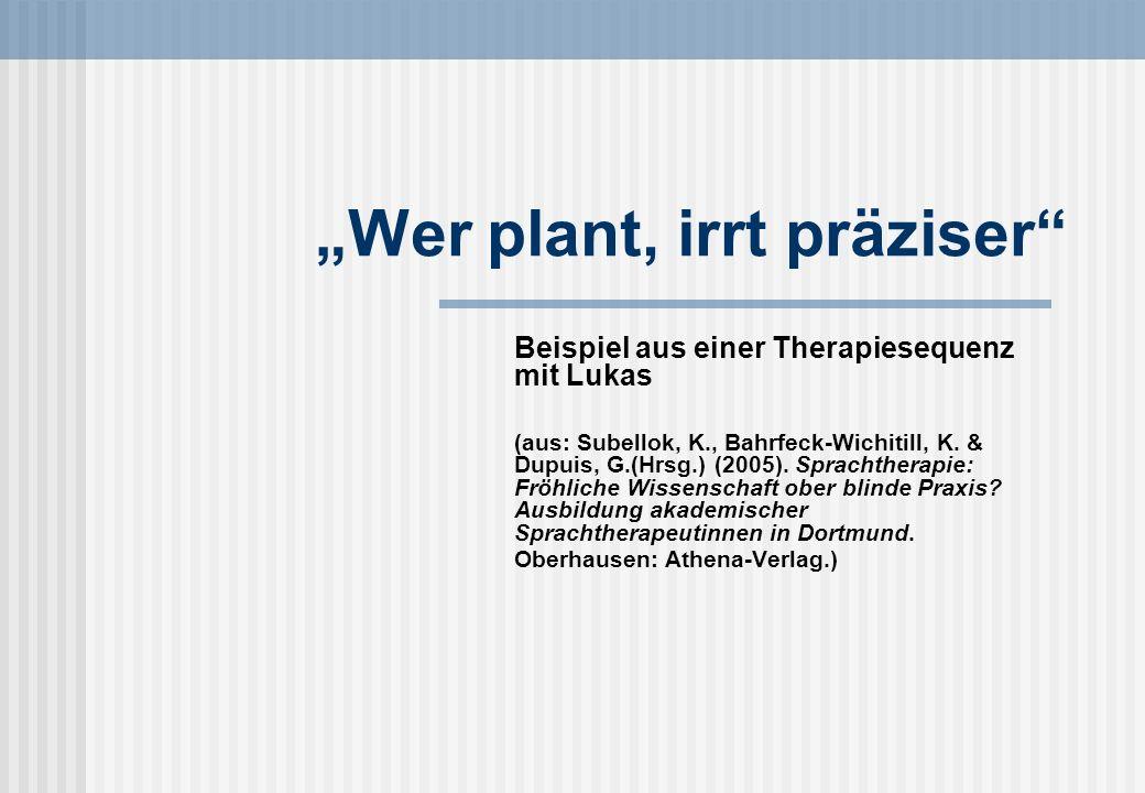 """Wer plant, irrt präziser"