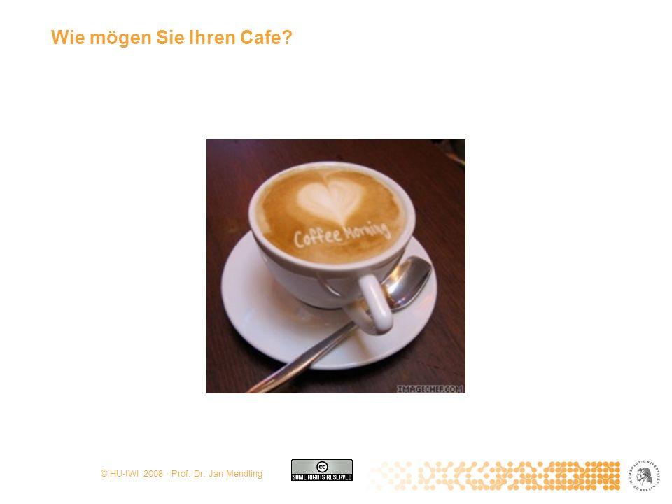 Wie mögen Sie Ihren Cafe